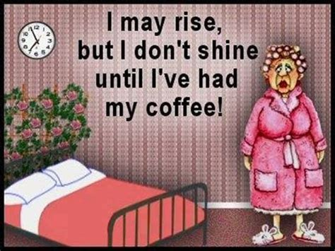 I May Rise, But I Don't Shine Until I've Had My Coffee Best Coffee Machines With Capsules Instant Face Scrub Small Extendable Table Uk Vs. Brewed Oak Lead Online