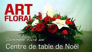 Art Floral Centre De Table Noel : centre de table noel youtube ~ Melissatoandfro.com Idées de Décoration