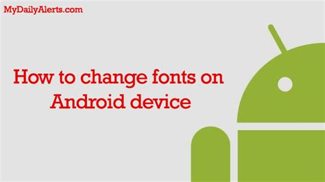 android fonts how to change fonts on android phone tablet