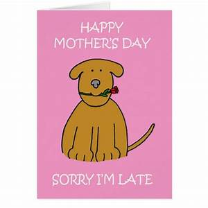 Late Mother's Day. Greeting Card   Zazzle