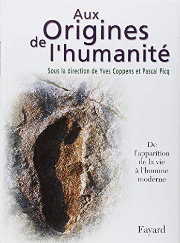 apparition de l homme moderne gratuit pdf telecharger gratuit aux origines de l humanit 233 tome 1 de l apparition de