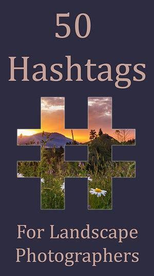 popular hashtags  landscape photography improve