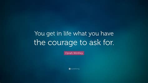 """Oprah Winfrey Quote """"you Get In Life What You Have The"""