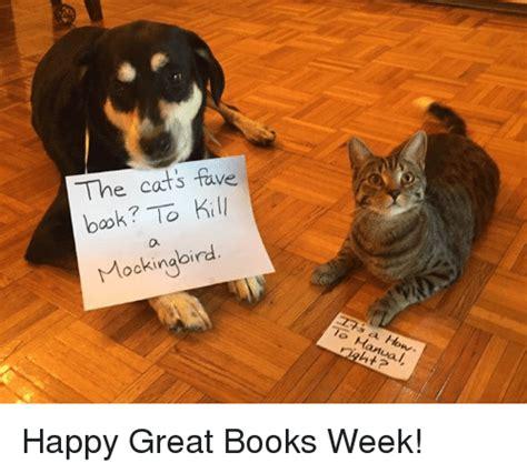 To Kill A Mockingbird Cat Meme - the cat s fave book to kill mockingbird to manual happy great books week books meme on sizzle