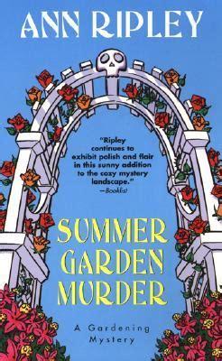Summer Garden Murder By Ann Ripley — Reviews, Discussion