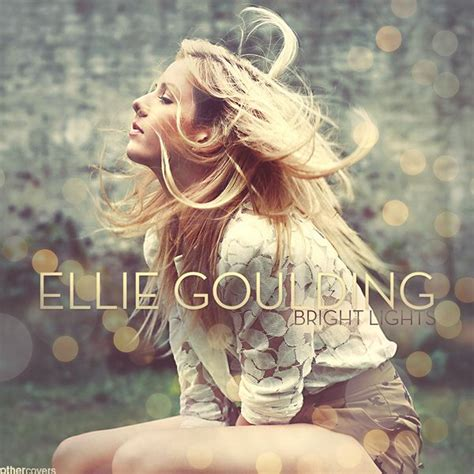 Lights Album Ellie Goulding by Ellie Goulding Bright Lights In 2019 Ellie