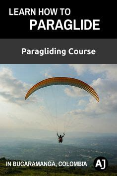 Learn How To Fly In Bucaramanga, Colombia, With This Fantastic 10day Paragliding Course