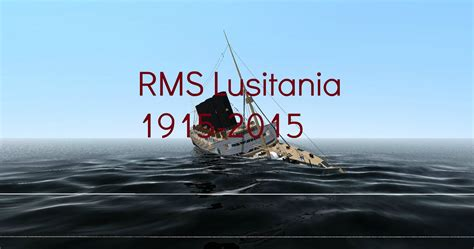 A Boat Sinking by Rms Lusitania 1915 2015 Virtual Sailor Youtube