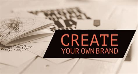Create Your Own by The 4 Things You Need To Create Your Own Brand Due