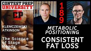 Contest Prep University  189 - Metabolic Positioning  Consistent Fat Loss