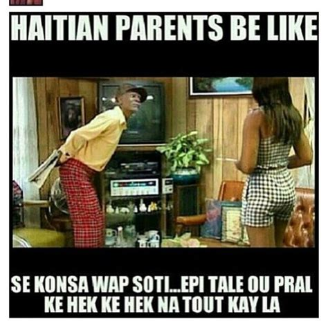 Haitian Memes - 64 best images about haitian be like on pinterest very funny proverbs quotes and jokes
