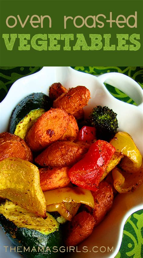how to roast vegetables in oven oven roasted vegetables themamasgirls com recipe on the side restaurant and dinner tonight
