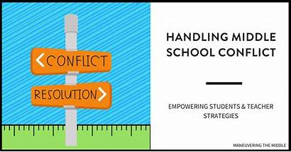 Conflict Resolution Student Handle Classroom Middle Maneuveringthemiddle