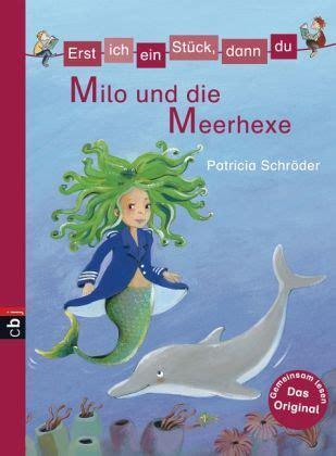 Milo Und Die Meerhexe  Erst Ich Ein Stück, Dann Du Bd19