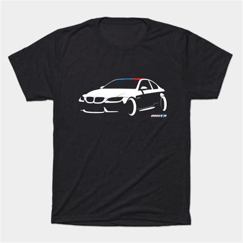 Bmw M3 E92 Tshirt By Nyxo Via Teepublic  Choice Gear