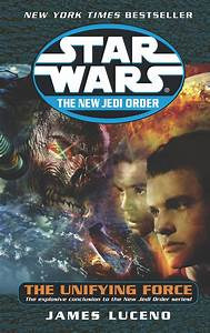 The New Jedi Order  The Unifying Force