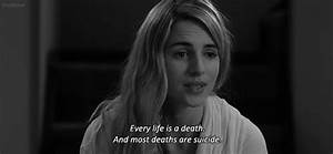 """Sad Movie Quotes • """"Every life is a death. And most deaths ..."""