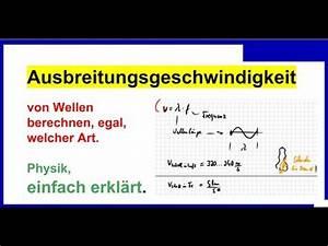 Wohnfläche Berechnen Formel : wellen ausbreitungsgeschwindigkeit berechnen formel wird erkl rt physik youtube ~ Eleganceandgraceweddings.com Haus und Dekorationen