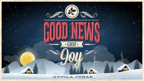 good news great joy christmas worship song attila