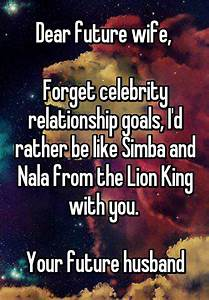"""Dear future wife, Forget celebrity relationship goals, I ..."
