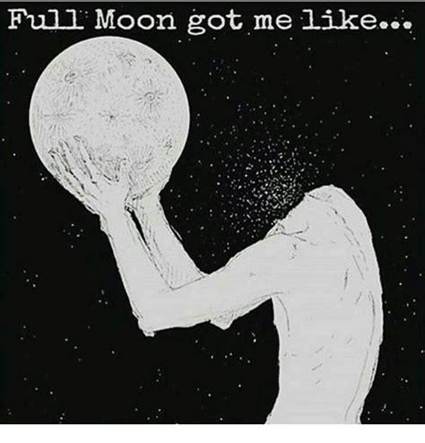 Full Moon Meme - full moon got me like meme on sizzle