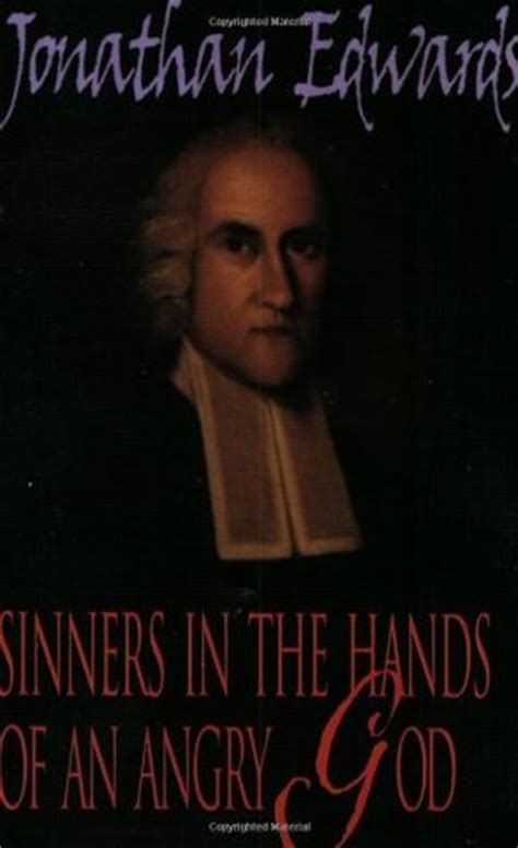 sinners   hands   angry god  jonathan edwards reviews discussion bookclubs lists