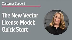 New Vector License Model  Quick Start Guide For Vector