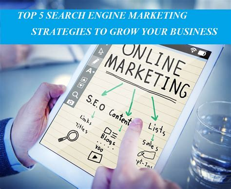 Search Engine Marketing Strategies by Top 5 Search Engine Marketing Strategies To Grow Your