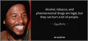 Ziggy Marley qu... Alcohol Hurts Quotes
