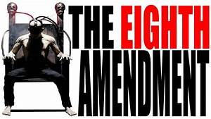 The Eighth Amendment Explained: The Constitution for ...
