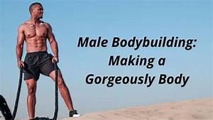Best Tips For Male Bodybuilding