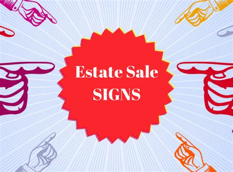 How to Create Eye-Catching Estate Sale Signs and Company ...