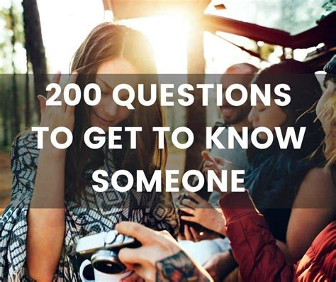 200 Questions To Get To Know Someone  The Only List You