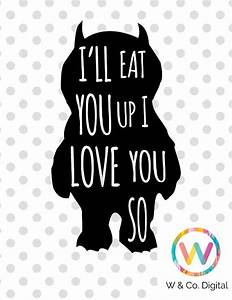 Wild Things SVG I'll Eat You Up I Love You So SVG Cuttable