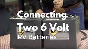 How To Connect Two 6 Volt Rv Batteries
