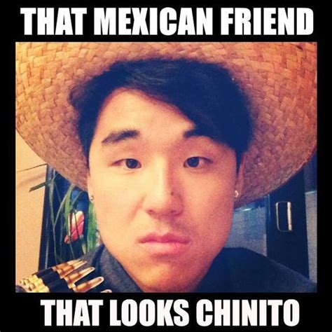 Asian Friend Meme - mexicans be like pranks pinterest eyes we and lol
