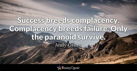 Success Breeds Complacency. Complacency Breeds Failure Baileys Coffee Recipe Uk Clover Machine Starbucks Locations Side Effects Of Drinking For The First Time Mug Set In Morning On Weight Loss Eliminating An Empty Stomach