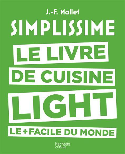 livre de cuisine simplissime quot simplissime quot le livre de cuisine qui bat tous les