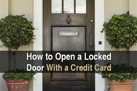how to open locked door how to open a locked door with a credit card