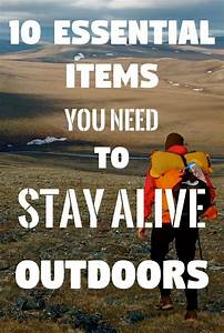 Survival Gear  The 10 Essential Items You Need To Stay