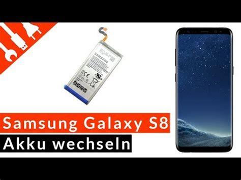 s8 akku wechseln samsung galaxy s8 akku wechseln austauschen