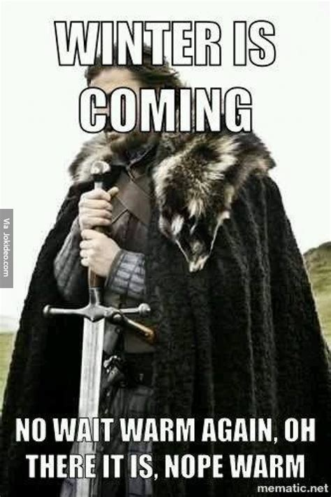 Memes About Winter - winter is coming