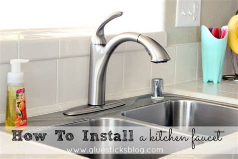 Install New Kitchen Faucet by How To Install A Kitchen Faucet Gluesticks