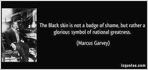 The Black skin is not a badge of shame, but rather a ...