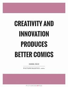 Creativity And Innovation Quotes & Sayings | Creativity ...