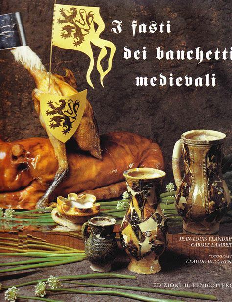 Banchetti Medievali I Fasti Dei Banchetti Medievali Www Libreriamedievale