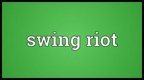 Swing It Meaning by Swing Riot Meaning