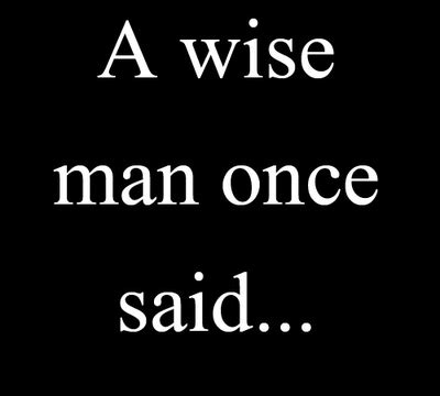 Wise Man Once Said Funny Quotes