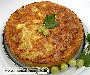 Mamas Rezepte : saftiger stachelbeerkuchen mamas rezepte mit bild und kalorienangaben ~ Pilothousefishingboats.com Haus und Dekorationen