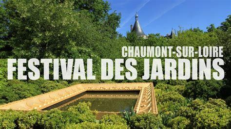 Festival Des Jardins Chaumont Sur Loire by Chaumont Sur Loire Festival International Des Jardins